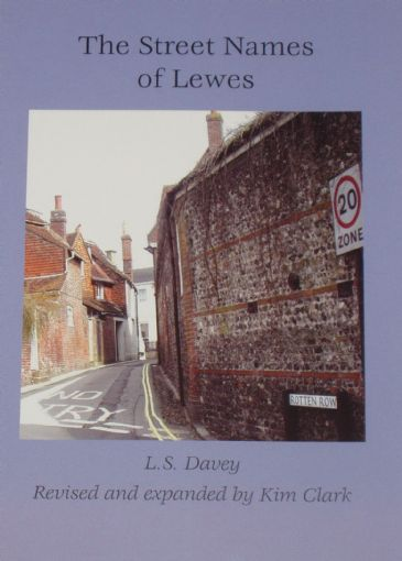The Street Names of Lewes, by LS Davey, revised and expanded by K Clark